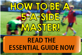 Essential 5-a-side guide 2