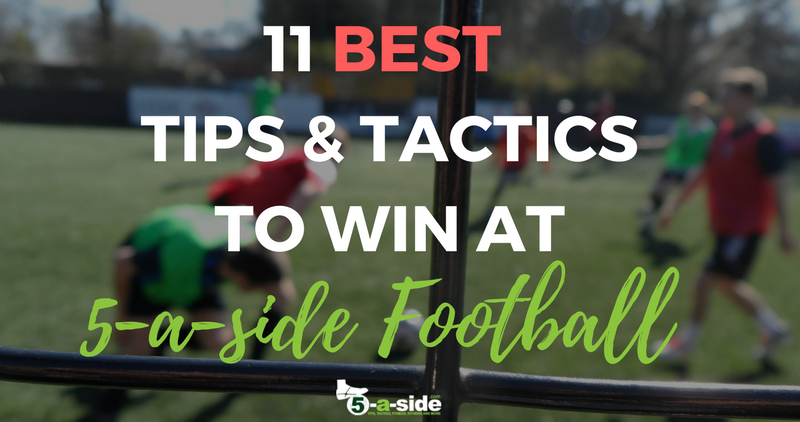 11 Best Tips & Tactics to win at 5-a-side football